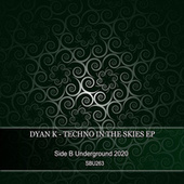 Techno In The Skies EP by Dyan K