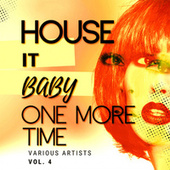 House It Baby One More Time, Vol. 4 by Various Artists