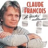 Le Chanteur Malheureux von Claude François