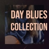 Day Blues Collection by Various Artists