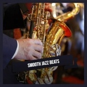 Smooth Jazz Beats by Various Artists