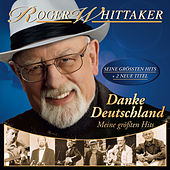 Danke Deutschland - Meine größten Hits de Roger Whittaker
