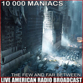 The Few And Far Between (Live) by 10,000 Maniacs