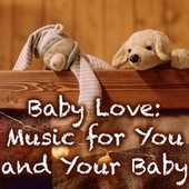 Baby Love: Music for You and Your Baby by Blonde Skies