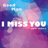 I Miss You by Goodman