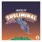 Subliminal (Urano) de Ancizar