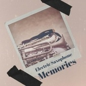 Electric Saxophone Memories de Various Artists