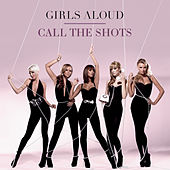 Call The Shots by Girls Aloud