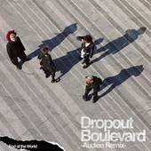 Dropout Boulevard (Audien Remix) fra End of the World