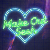 make out sesh by Various Artists