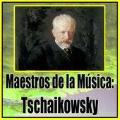 Maestros de la Música: Tschaikowsky by Orquesta Lírica Barcelona