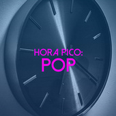 Hora pico: POP by Various Artists
