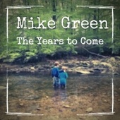 The Years to Come by Mike Green