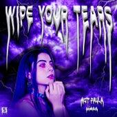 Wipe Your Tears von Not Paula