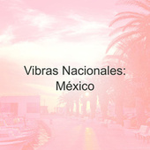 Vibras Nacionales: México by Various Artists