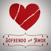 Sofrendo por Amor by Various Artists