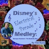Disney's Electrical Parade Medley: Baroque Hoedown / The Butterfly Rag by Tim Kucij