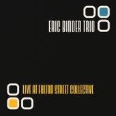 Live at Fulton Street Collective de Eric Binder Trio