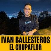 El Chupaflor de Ivan Ballesteros