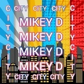 City by Mikey D