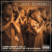 Lord Knowz Vol 2: Don't Be Scared...Be Frightened de Juxx Diamondz