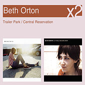 Trailer Park / Central Reservation by Beth Orton