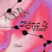 Signs & Vibes: Pisces by Various Artists
