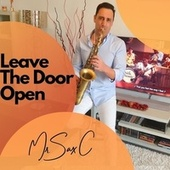 Leave The Door Open (Instrumental Version) by Mr. Sax C