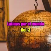 Latinos por el mundo Vol. 3 de Various Artists