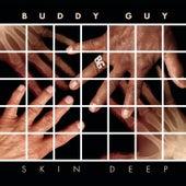 Skin Deep by Buddy Guy