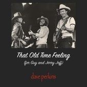 That Old Time Feeling by Dave Perkins