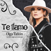 Te Llamo (Versión Regional Mexicana) by Olga Tañón