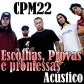 Escolhas, Provas e Promessas (Acústico) von CPM22