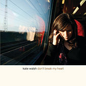 Don't Break My Heart by Kate Walsh