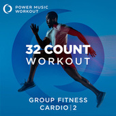32 Count Workout - Cardio Vol. 2 (Nonstop Group Fitness 130-135 BPM) de Power Music Workout