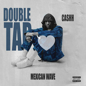 Double Tap / Mexican Wave von Cashh