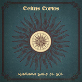 Mañana Sale El Sol by Celtas Cortos