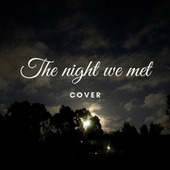 The Night We Met (Cover) by Ana Francisca Sampaio Novais