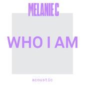 Who I Am (Acoustic) by Melanie C