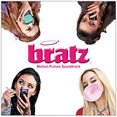 Bratz Motion Picture Soundtrack by Bratz