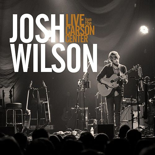 Live from the Carson Center by Josh Wilson