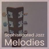 Sophisticated Jazz Melodies de Various Artists
