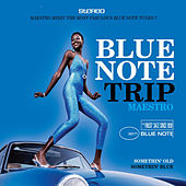 Blue Note Trip 6: Somethin' Old/Somethin' Blue by Various Artists