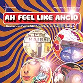 Ah Feel Like Ahcid! - 30 American Psychedelic Artefacts From The EMI Vaults by Various Artists