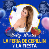 La Feria de Cepillin y la Fiesta by Betty Montes