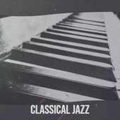 Classical Jazz by Various Artists
