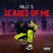 Scared of Me von Willy G
