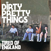 Tired Of England (2 track eSingle) by Dirty Pretty Things