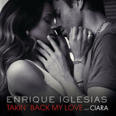 Takin' Back My Love (International Remixes Version) von Enrique Iglesias