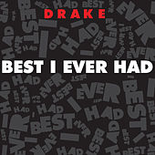 Best I Ever Had von Drake